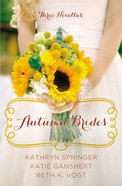 Autumn Brides (September, October, November) (A Year Of Weddings Novella Series) Paperback