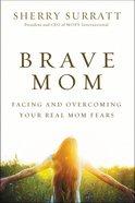 Brave Mom Paperback