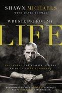 Wrestling For My Life Hardback