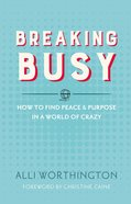 Breaking Busy Paperback