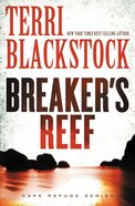Breaker's Reef (#04 in Cape Refuge Series) Paperback