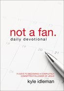 Not a Fan (Daily Devotional) Paperback