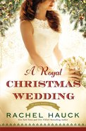 A Royal Christmas Wedding (#04 in The Royal Wedding Series) Paperback