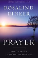 Prayer: How to Have a Conversation With God Paperback