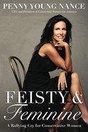 Feisty and Feminine Paperback