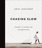 Chasing Slow Hardback