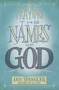 Praying the Names of God Paperback