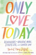 Only Love Today Hardback