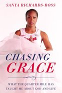 Chasing Grace: What the Quarter Mile Has Taught Me About God and Life Hardback