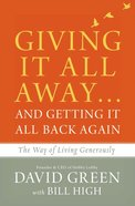 Giving It All Away and Getting It All Back Again: The Way of Living Generously Paperback