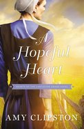 A Hopeful Heart (#01 in Hearts Of The Lancaster Grand Hotel Series) Paperback