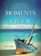 Moments With the Savior Hardback