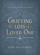 Grieving the Loss of a Loved One Hardback