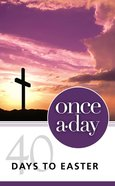 Once-A-Day 40 Days to Easter Devotional Paperback