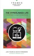 The Hyperlinked Life (Frames Barna Group Series) Paperback