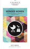 Wonder Woman (Frames Barna Group Series) Paperback