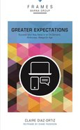 Greater Expectations (Frames Barna Group Series) Paperback