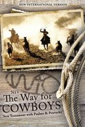 NIV Way For Cowboys the New Testament With Psalms and Proverbs (Black Letter Edition)
