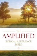 Amplified Topical Reference Bible (Black Letter Edition)