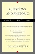 Questions and Rhetoric in the Greek New Testament Hardback