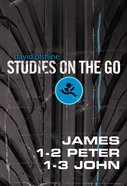 James, 1-2 Peter, and 1-3 John (Studies On The Go Series) Paperback