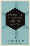 Preaching the Whole Counsel of God Hardback