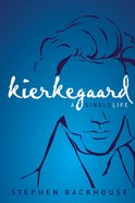 Kierkegaard: A Single Life Hardback