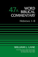 Hebrews 1-8 (Word Biblical Commentary Series) Hardback
