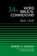 Mark 1-8: 26 (Word Biblical Commentary Series) Hardback