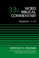 Matthew 1-13 (Word Biblical Commentary Series) Hardback