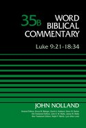 Luke 9: 21-18 34 (Word Biblical Commentary Series) Hardback
