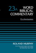 Ecclesiastes (Word Biblical Commentary Series) Hardback