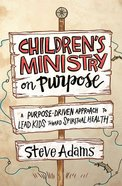 Children's Ministry on Purpose Paperback