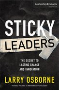 Sticky Leaders (Leadership Network Innovation Series) Paperback
