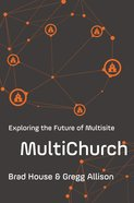 Multichurch: Exploring the Future of Multisite Paperback