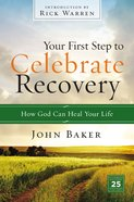 Your First Step to Celebrate Recovery (Celebrate Recovery Series) Mass Market