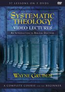 Systematic Theology Video Lectures: A Complete Course For the Beginner DVD