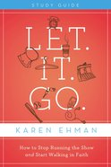 Let. It. Go. (Participants Guide) Paperback