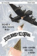 Jesus, Bombs, and Ice Cream (Study Guide) Paperback