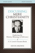 Discussing Mere Christianity (Study Guide) Paperback