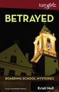 Betrayed (#02 in Boarding School Mysteries Series) Paperback