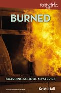 Burned (#03 in Boarding School Mysteries Series) Paperback