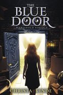 The Blue Door (#01 in The Threshold Series) Hardback