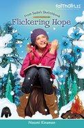 Faithgirlz!/From Sadie's Sketchbook: Flickering Hope (Faithgirlz!/sadie's Sketchbook Series) Paperback