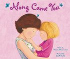 Along Came You Board Book