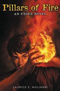 Pillars of Fire (#02 in The Ether Novel Series) Paperback