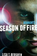 Season of Fire (#02 in The Remnants Series) Paperback
