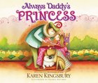 Always Daddy's Princess Board Book