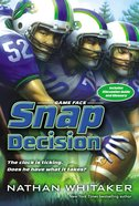 Snap Decision (#01 in Game Face Series) Paperback