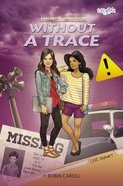 Samantha Sanderson Without a Trace (#04 in Faithgirlz! Samantha Sanderson Series) Paperback